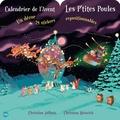 Christian Jolibois et Christian Heinrich - Calendrier de l'Avent Les P'tites Poules - Un décor et 24 stickers repositionnables.