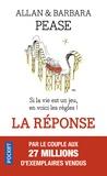 Allan Pease et Barbara Pease - La réponse - Si la vie est un jeu, en voici les règles.