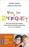 Audrey Akoun et Isabelle Pailleau - Vive les zatypiques ! - Aidons nos enfants surdoués, hypersensibles, dys-, et autres zèbres de à 20 ans à s'épanouir.