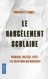 Emmanuelle Piquet - Le harcèlement scolaire en 100 questions.