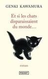 Genki Kawamura - Et si les chats disparaissaient du monde....