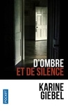 Karine Giebel - D'ombre et de silence - Nouvelles.