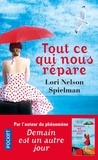 Lori Nelson Spielman - Tout ce qui nous répare.