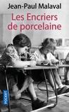 Jean-Paul Malaval - Les encriers de porcelaine.