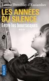 Louise Tremblay d'Essiambre - Les années du silence Tome 3 : Entre les bourrasques.