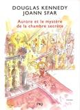 Douglas Kennedy - Les fabuleuses aventures d'Aurore Tome 2 : Aurore et le mystère de la chambre secrète.