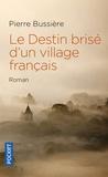 Pierre Bussière - Le destin brisé d'un village français.