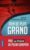 Malin Persson Giolito - Rien de plus grand.