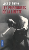 Luca Di Fulvio - Les prisonniers de la liberté.