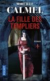 Mireille Calmel - La fille des templiers - Tome 1.