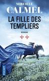 Mireille Calmel - La fille des templiers Tome 2 : .