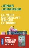 Jonas Jonasson - Le vieux qui voulait sauver le monde.