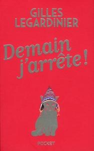 Gilles Legardinier - Demain, j'arrête !.