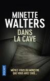 Minette Walters - Dans la cave.