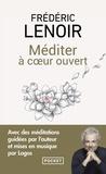 Frédéric Lenoir - Méditer à coeur ouvert.