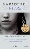 Rebecca Donovan - Ma raison de... Tome 1 : Ma raison de vivre.