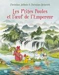 Christian Jolibois et Christian Heinrich - Les P'tites Poules  : Les P'tites Poules et l'oeuf de l'empereur.