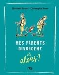 Elisabeth Brami et Christophe Besse - Mes parents divorcent... et alors ?.