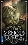 Christine Machureau - Mémoire d'encre et de cendres - Tome 2.