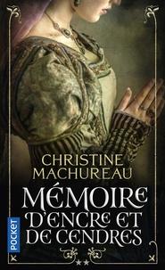 Christine Machureau - Mémoire Tome 2 : Mémoire d'encre et de cendres.