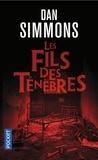 Dan Simmons - Les fils des ténèbres.