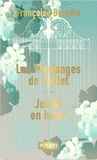 Françoise Bourdin - Les vendanges de juillet - Suivi de Juillet en hiver.