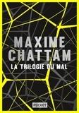 Maxime Chattam - La trilogie du mal  : L'âme du mal ; In tenebris ; Maléfices.