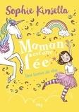 Sophie Kinsella - Maman est une fée Tome 3 : Une licorne de rêve.