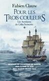 Fabien Clauw - Les aventures de Gilles Belmonte Tome 1 : Pour les trois couleurs.