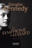 Douglas Kennedy - La symphonie du hasard Intégrale : .