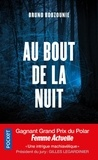 Bruno Bouzounie - Au bout de la nuit.