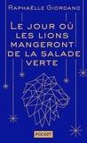 Raphaëlle Giordano - Le jour où les lions mangeront de la salade verte.
