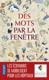 Jérôme Attal et Laetitia Bally - Des mots par la fenêtre.