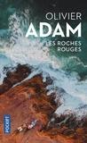 Olivier Adam - Les roches rouges.