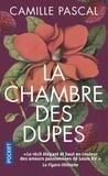 Camille Pascal - La chambre des dupes.