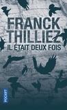 Franck Thilliez - Il était deux fois.