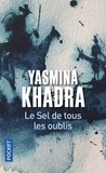 Yasmina Khadra - Le sel de tous les oublis.