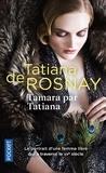 Tatiana de Rosnay - Tamara par Tatiana.