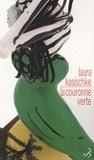 La couronne verte / Laura Kasischke | Kasischke, Laura (1961-....)