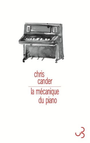 La mécanique du piano / Chris Cander | Cander, Chris
