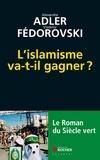 Alexandre Adler et Vladimir Fédorovski - L'islamisme va-t-il gagner ? - Le roman du siècle vert.