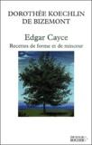 Dorothée Koechlin de Bizemont - Edgar Cayce : Recettes de forme et de minceur. - 40 lectures sur l'obésité.
