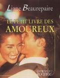 Liane Beaurepaire - Le Petit Livre des amoureux.