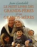 Jean Gastaldi - Le petit livre des grands-pères et des grands-mères.