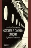 Alain Casabona - Histoire à dormir Dubout - Espèces d'en mer.