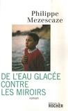 Philippe Mezescaze - De l'eau glacée contre les miroirs.