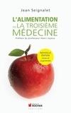 Jean Seignalet - L'alimentation ou la troisième médecine.