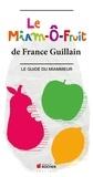 France Guillain - Le Miam-O-Fruit - Le Guide du Miammeur.