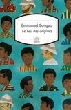 Emmanuel Dongala - Le Feu des origines.