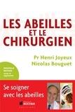 Nicolas Bouguet et Henri Joyeux - Les Abeilles et le Chirurgien.